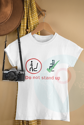 Do Not Stand Up -Wooden Rollercoaster Sign Tee