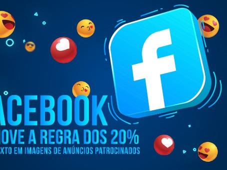Facebook remove a regra dos 20% para texto em imagens de anúncios patrocinados