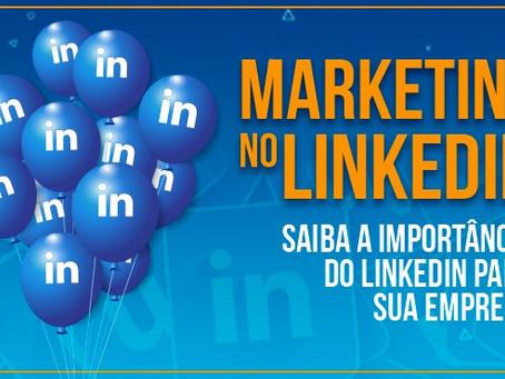 Marketing no LinkedIn — saiba a importância dessa rede social para sua empresa