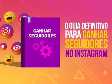 O guia definitivo para ganhar seguidores no Instagram