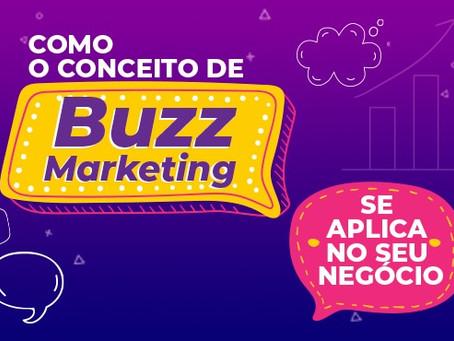 Como o conceito de Buzz Marketing se aplica ao seu negócio