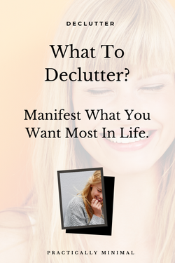 what-to-declutter-manifest-what-you-want-practically-minimal