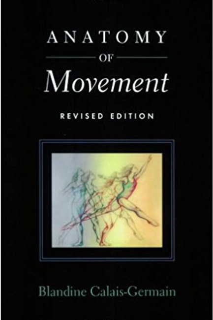 Anatomy of Movement https://amzn.to/2I9wKmG