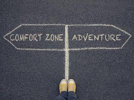 Pourquoi sortir de sa zone de confort ? 10 moyens pour y parvenir