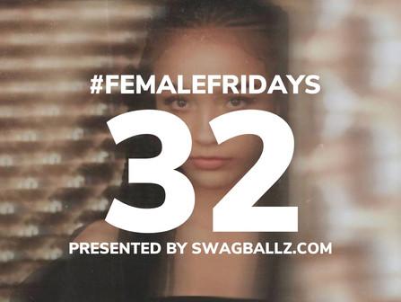 SWAGBALLZ Presents: #FemaleFridays #32