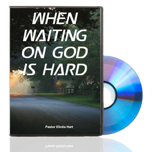When Waiting On God Is Hard