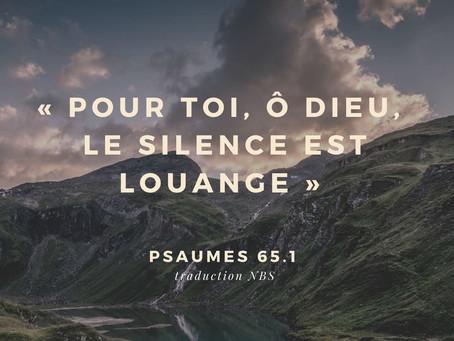 """""""Pour toi, Ô Dieu, le silence est louange"""""""