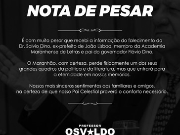 Prefeito Osvaldo Gomes envia Nota de Pesar ao Governador Flávio Dino pelo falecimento do seu pai