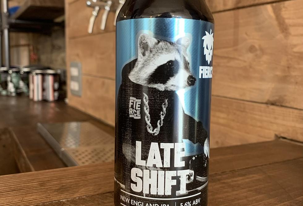 Fierce beer - late shift