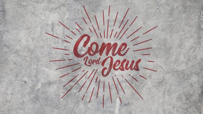 Come Lord Jesus, With your Holy Anger and Zeal for your Church, Come