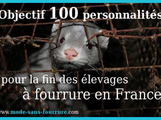 Objectif 100 personnalités pour la fin des élevages à fourrure en France