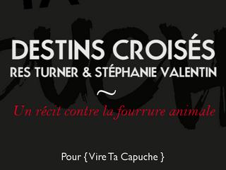 """""""Destins croisés"""", une chanson qui dénonce la fourrure pour """"Vire Ta Capuche"""""""