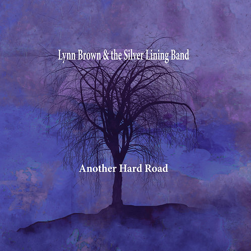 Lynn Brown & the Silver Lining Band - Another Hard Road