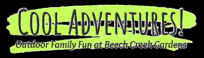 Cool Adventures at Beech Creek Gardens Logo No Background Outdoor Family Fun