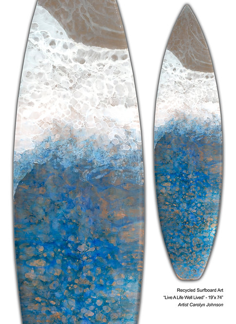"""Recycled Surfboard Art """"Live A Life Well Lived"""""""