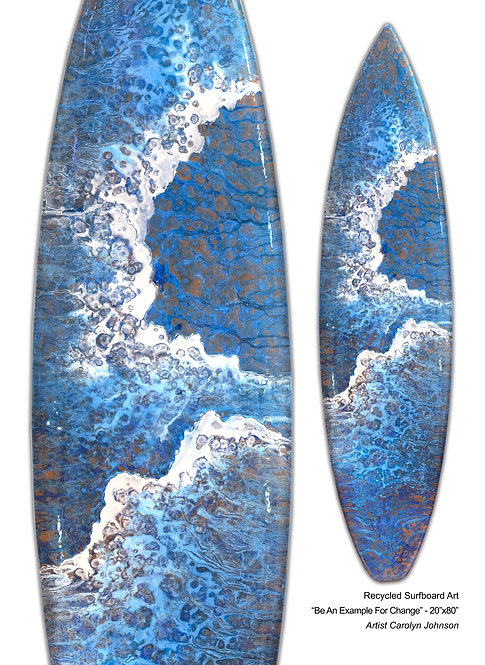 """Recycled Surfboard Art """"Be An Example For Change"""""""