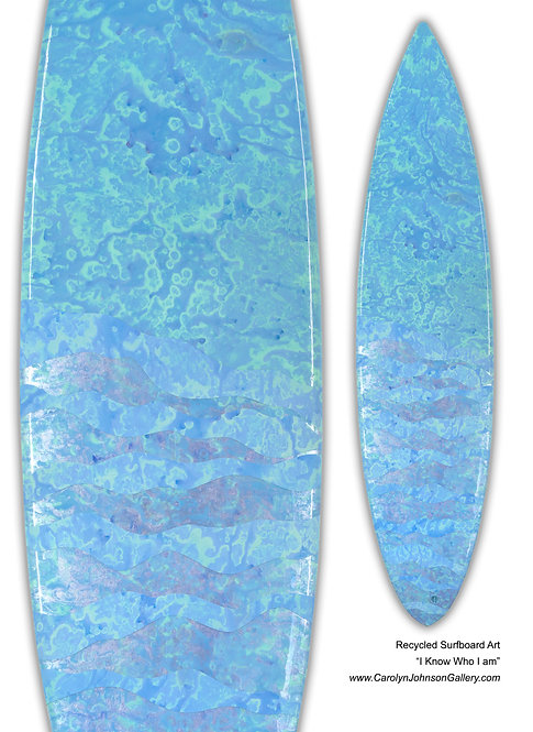 """Recycled Surf Board Art """"I Know Who I Am"""""""
