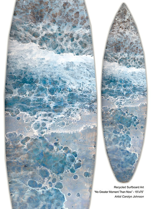 """Recycled Surfboard Art """"No Greater Moment Than Now"""""""""""
