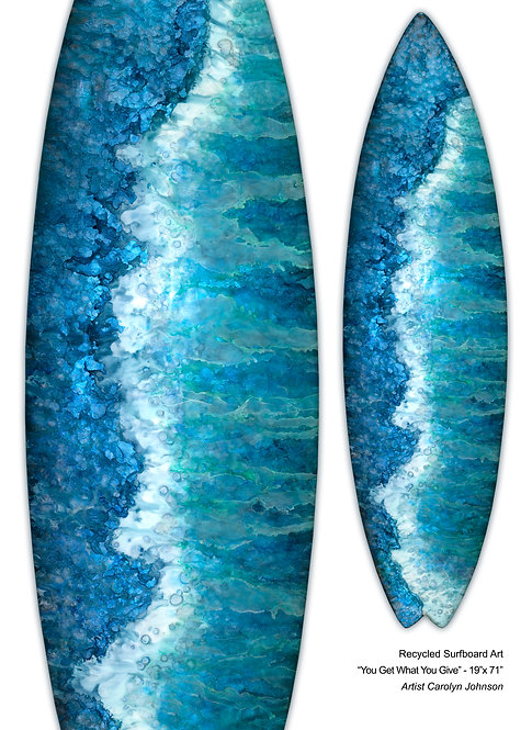 """Recycled Surfboard Art """"You Get What You Give"""""""