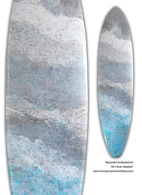 "Recycled Surf Board Art ""All I Ever Needed"""