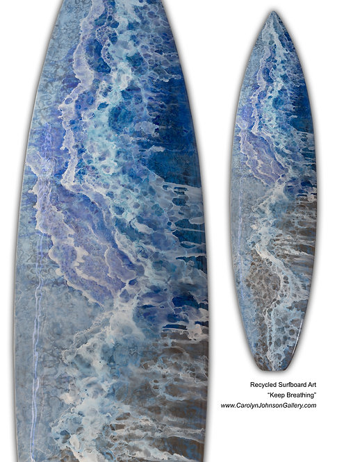 Recycled Surfboard Art- wall art blue water, white waves, beach w/resin and metallics - Title: Keep Breathing