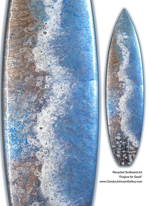 """Recycled Surfboard        """"Forgive for Good"""""""