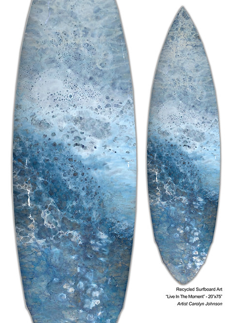 """Recycled Surfboard Art """"Live In The Moment"""""""