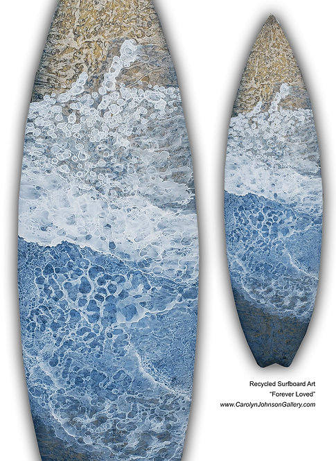 """Recycled Surfboard        """"Forever Loved"""""""