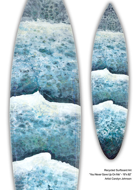 "Recycled Surf Board Art ""You Never Gave Up On Me"""