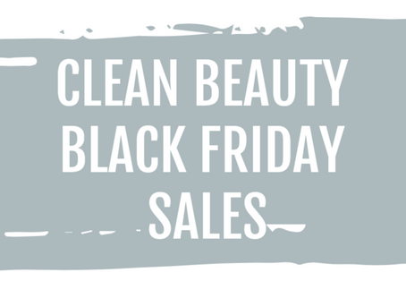 30+ CLEAN BEAUTY BLACK FRIDAY SALES 2019
