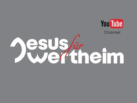 YouTube Kanal Jesus für Wertheim Schau mal rein!