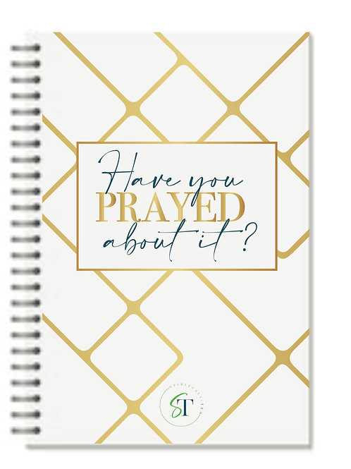 #Have You Prayed About It? Notebook (Coming Soon)