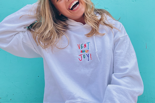 vent about joy- embroidered hoodie