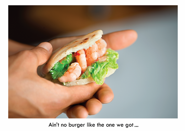 Ain't no burger like the one we got.png