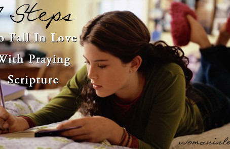 7 Steps to Fall in Love with Praying Scripture