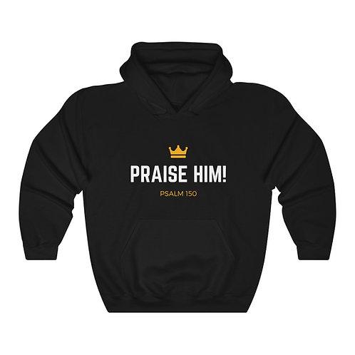 Praise Him! Hooded Sweatshirt