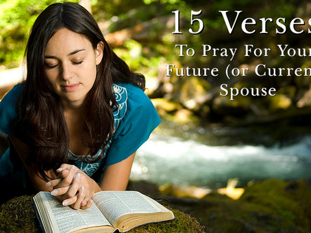 15 Verses To Pray for Your (Future or Current) Spouse