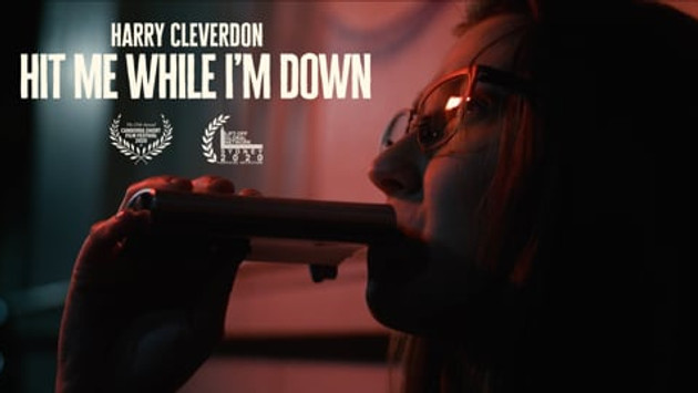 HARRY CLEVERDON - HIT ME WHILE I'M DOWN