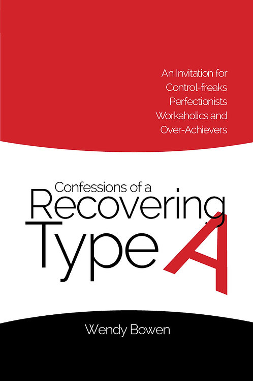 Confessions of a Recovering Type A