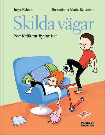 Boken Skilda vägar – När föräldrar flyttar isär. Av Inger Ekbom. Illustrationer Maria Källström. Konsladden.se
