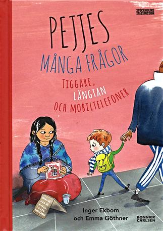Boken Pejjes många frågor – Tiggare, längtan och mobiltelefoner av Inger Ekbom. Illustrationer Emma Göthner. Konsladden.se