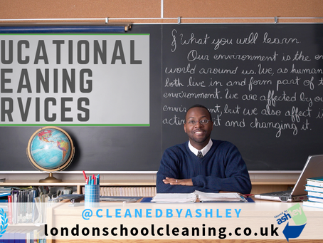 EDUCATIONAL FACILITIES CLEANING MANAGEMENT LONDON