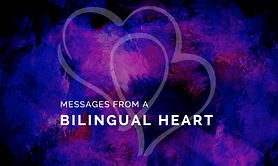 Messages from A Bilingual Heart