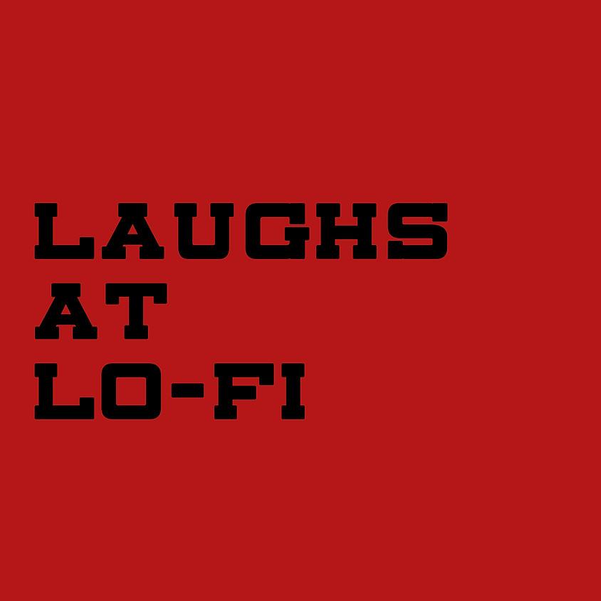 Laughs at Lo-Fi