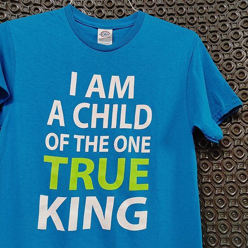 I am a child of the one True King