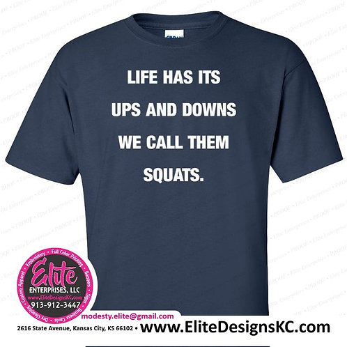 Life has it's ups and downs we call them squats