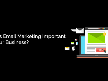 Why Is Email Marketing Important For Your Business?