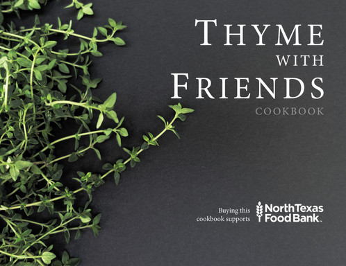 Thyme with friends cookbook hard cover the first edition of the thyme with friends cookbook is a beautifly designed hardback book with over 100 pages of recipes ranging from appetizers soups forumfinder Choice Image