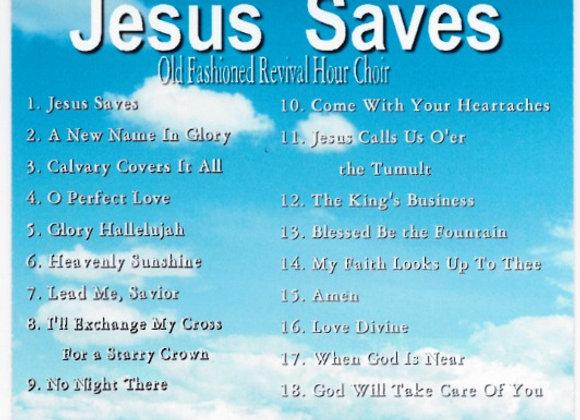 Jesus Saves w/OFRH Choir
