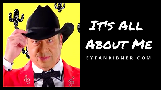 Its All Abou Me - Music by Eytan Ribner